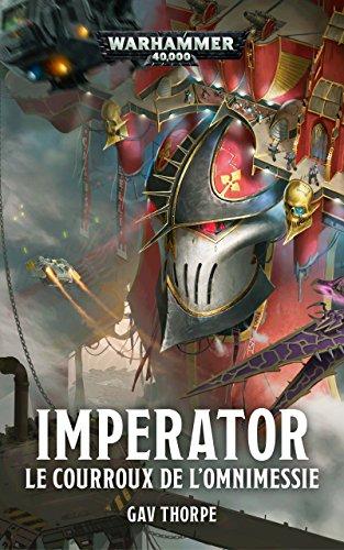 Imperator : le Courroux de l'Omnimessie (Warhammer 40,000) par Gav Thorpe