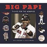 Big Papi: David Ortiz, Thanks for the Memories