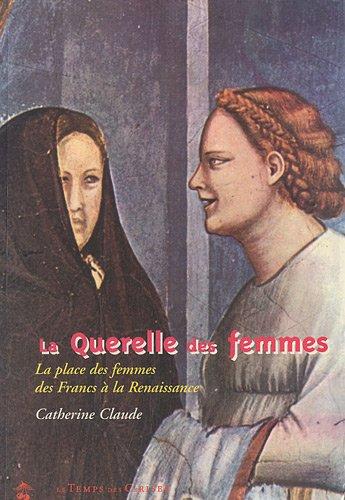 La querelle des femmes : La place des femmes des Francs à la Renaissance