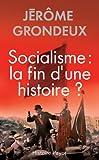 Socialisme - La fin d'une histoire ?