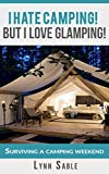 Camping Hacks from A Diva: I hate to camp but love to go Glamping!