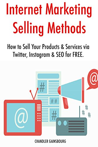internet-marketing-selling-methods-2017-how-to-sell-your-products-services-via-twitter-instagram-seo