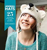 Animal Hats: 25 Fun Projects to Knit, Crochet and Make From Fleece