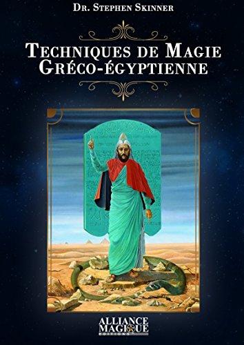 Techniques de Magie Gréco-Egyptienne par Stephen Skinner