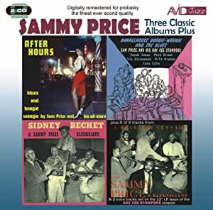 Three Classic Albums Plus (Barrelhouse, Boogie-WoogieAnd The Blues / After Hours / Sidney Bechet And Sammy Price Bluesicians)