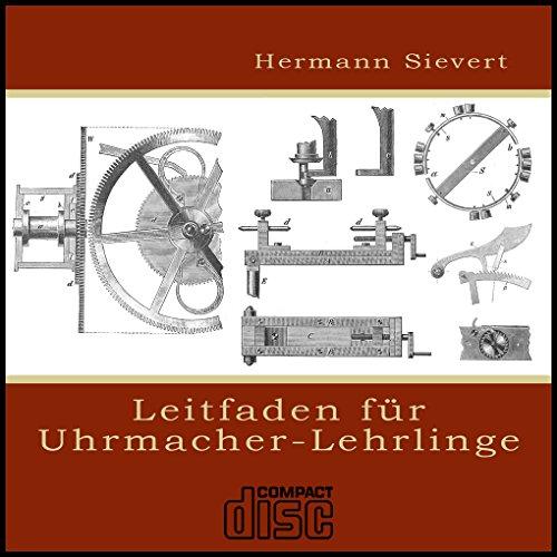 Leitfaden für Uhrmacherlehrlinge als PDF auf CD - Mechanische Uhren reparieren, Technik
