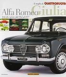 Alfa Romeo Giulia. Articoli e prove dal 1962 al 1977