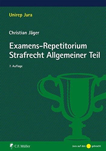 Examens-Repetitorium Strafrecht Allgemeiner Teil (Unirep Jura)
