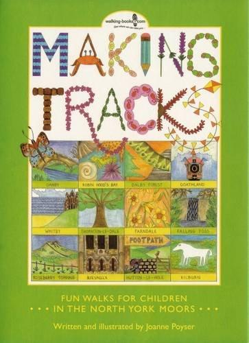 Making Tracks in the North York Moors: Fun Walks for Children in the North York Moors por Joanne Poyser