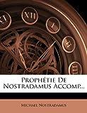 Prophetie de Nostradamus Accomp...