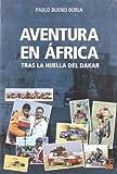 Aventura en África : tras la huella del Dakar