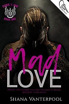 Mad Love (Guns & Ink Book 1) by [Vanterpool, Shana]