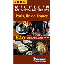 Les Guides Gourmands : Île-de-France 2004