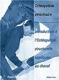 Introduction à l'ostéopathie structurelle appliquée au cheval
