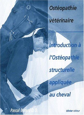 Introduction à l'ostéopathie structurelle appliquée au cheval par Pascal Evrard