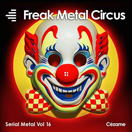 Freak Metal Circus (Serial Metal Vol. 16) [Explicit] -