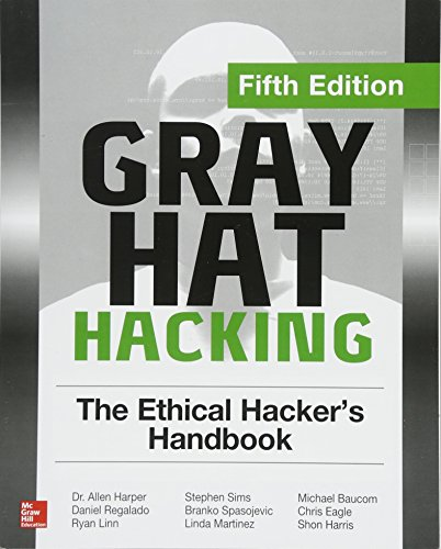 Gray Hat Hacking: The Ethical Hacker's Handbook (Hacking Education)