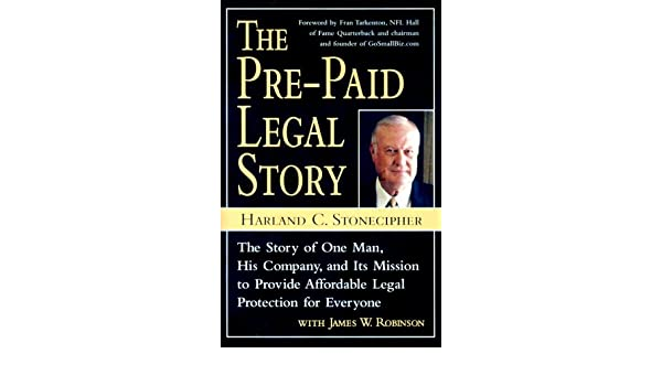 The Pre-Paid Legal Story: The Story of One Man, His Company, and Its Mission to Provide Affordable L