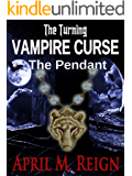 Vampire Curse: The Pendant (Book #4) (The Turning Series)
