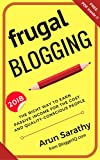 Frugal Blogging: The Right Way to Earn Passive Income for the Cost and Quality-Conscious People
