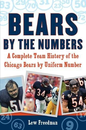Bears by the Numbers: A Complete Team History of the Chicago Bears by Uniform Number (Illinois Home Jersey)