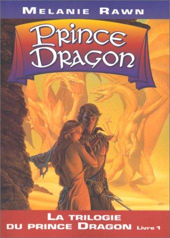 La Trilogie du Prince Dragon, tome 1 : Prince Dragon
