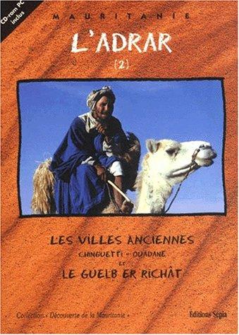 L'Adrar, tome 2 : Les Villes anciennes par Abdallahi Fall, André Cormillot, Mohamed Adnan Ould Beyrouk