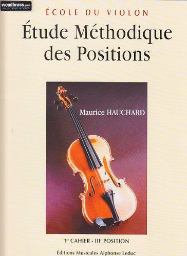 Etude méthodique des positions - Volume 1 : 3e position par Hauchard