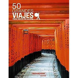 50 Grandes viajes para hacer en la vida (Trotamundos – Routard)