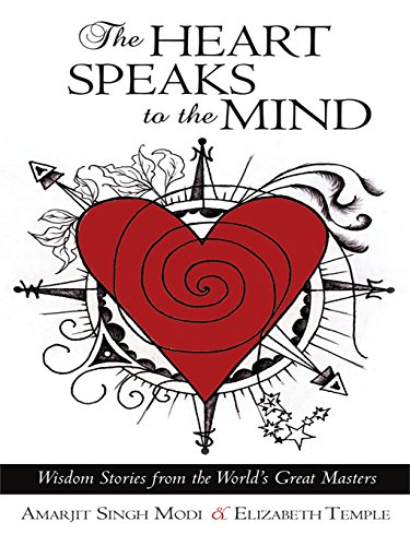 The Heart Speaks to the Mind: Wisdom Stories from the World's Great Masters (English Edition)