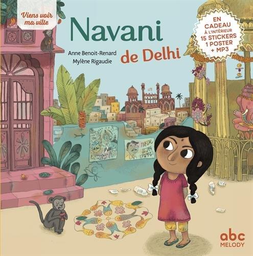 Viens voir ma ville - Navani de Delhi (éd.2018) par Anne Benoit-Renard