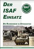 Der ISAF-Einsatz: Die Bundeswehr in Afghanistan -