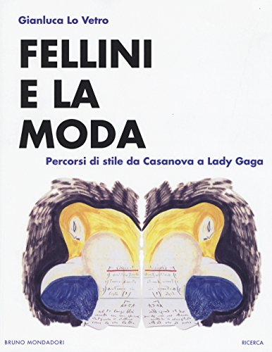 Fellini e la moda. Percorsi di stile da Casanova a Lady Gaga