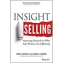 Insight Selling: Surprising Research on What Sales Winners Do Differently 1st edition by Schultz, Mike, Doerr, John E. (2014) Hardcover