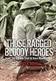 Front cover for the book Those Ragged Bloody Heroes: From the Kokoda Trail to Gona Beach 1942 by Peter Brune