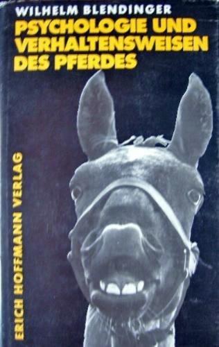 Psychologie und Verhaltensweisen des Pferdes. Mit Vergleichen aus der Psychologie anderer Tiere und des Menschen