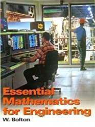 Essential Mathematics for Engineering by W. Bolton (1997-07-04)
