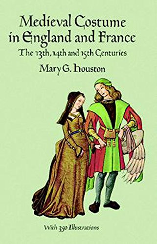 Medieval Costume in England and France: The 13th, 14th and 15th Centuries (Dover Fashion and Costumes) (English Edition) (Houston Kostüm)