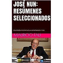 JOSÉ NUN: RESÚMENES SELECCIONADOS: COLECCIÓN RESÚMENES UNIVERSITARIOS Nº 585 (Spanish Edition)