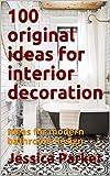 100 original ideas for interior decoration: Ideas for modern bathroom design