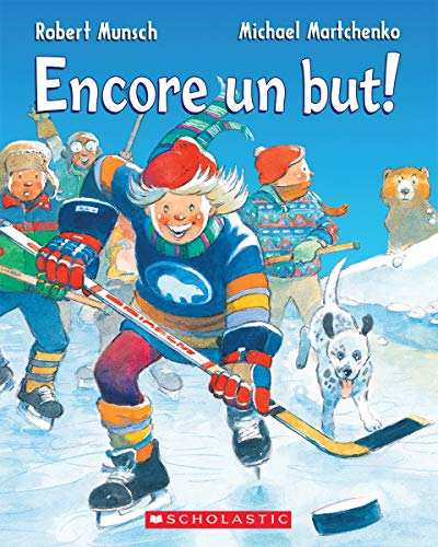 Encore un But! par Robert Munsch,Michael Martchenko