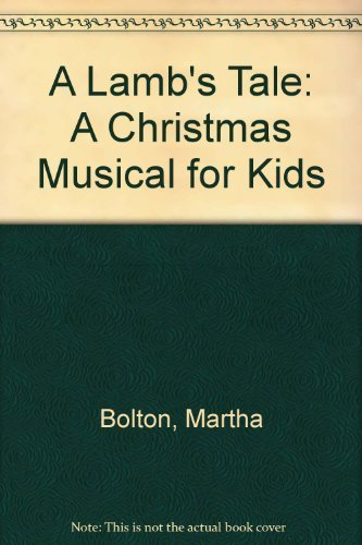 A Lamb's Tale: A Christmas Musical for Kids by Martha Bolton (1998-04-06)