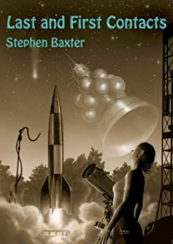 Last and First Contacts (Imaginings Book 2) (English Edition) von [Baxter, Stephen]