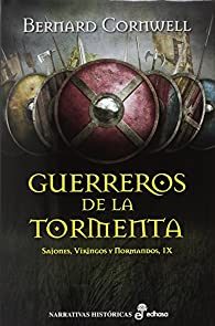 Guerreros de la tormenta : Sajones, vikingos y normandos par Bernard Cornwell