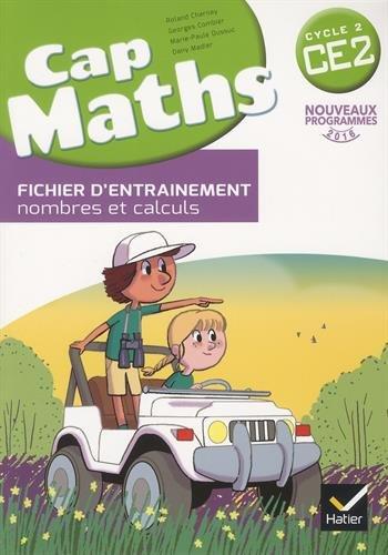 Cap maths CE2 cycle 2 : Fichier d'entraînement, nombres et calculs