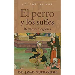 El perro y los sufíes: Relatos y Alegorías