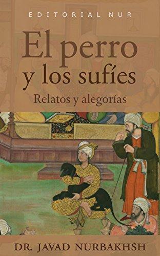El perro y los sufíes: Relatos y Alegorías (Spanish Edition)