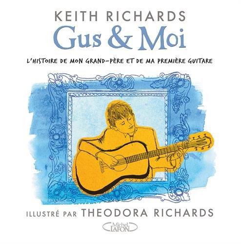 Gus & moi - L'histoire de mon grand-pre et de ma premire guitare