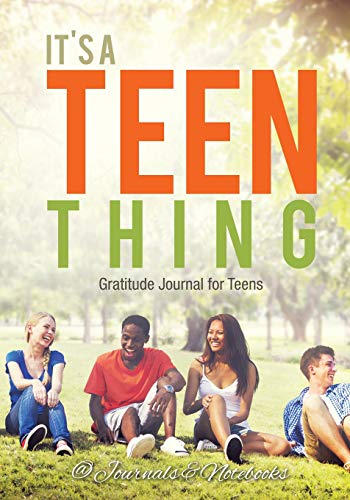 It's a Teen Thing. Gratitude Journal for Teens