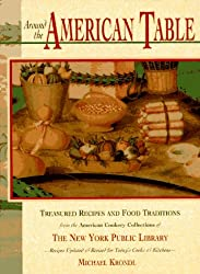 Around the American Table: Treasured Recipes and Food Traditions from the American Cookery Collections of the New York Public Library